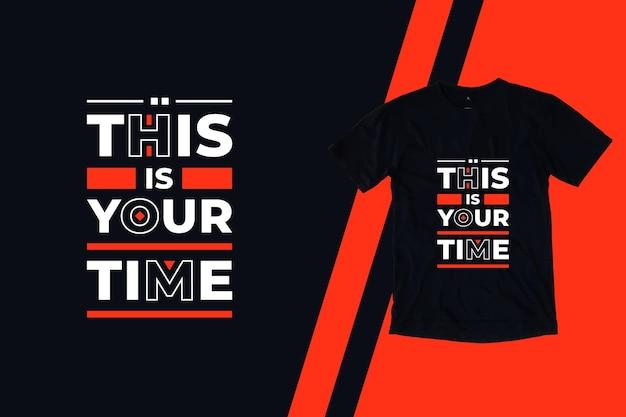 이것은 당신의 시간입니다 현대 기하학적 영감 따옴표 t 셔츠 디자인