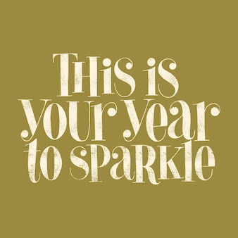 This is your year to sparkle handdrawn lettering