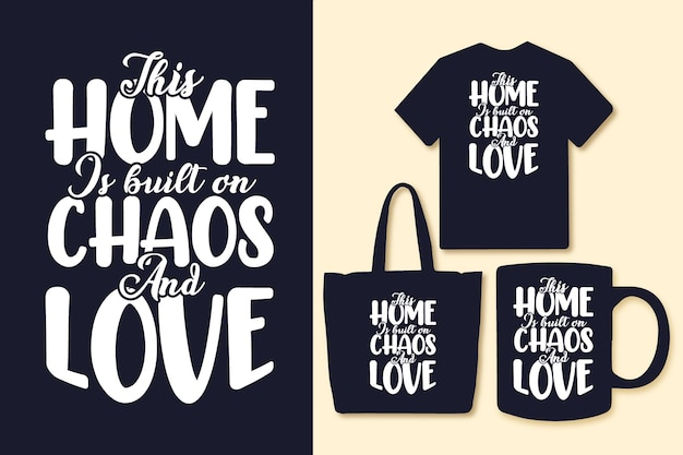 This mom is built on chaos and love typography quotes tshirt and merchandise