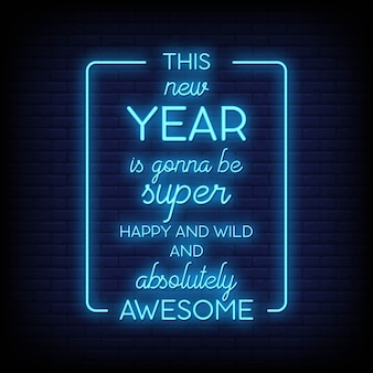 This new year is gonna be super happy and will and absolutely awesome neon signs text vector