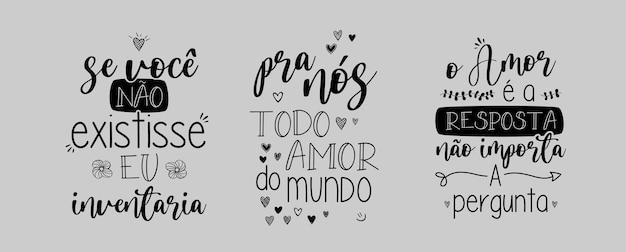 Три любовные надписи в бразильском португальском векторе. перевод: «если бы тебя не было, я бы изобрел» «всю любовь в мире для нас» «любовь - это ответ, в любом вопросе»