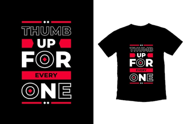 Thumb up for everyone modern quotes t shirt design