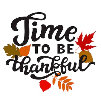 Time to be thankful  calligraphy