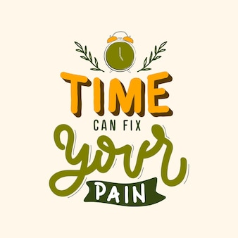 Time can fix your pain quote lettering illustration