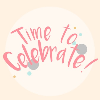 Time to celebrate typography vector
