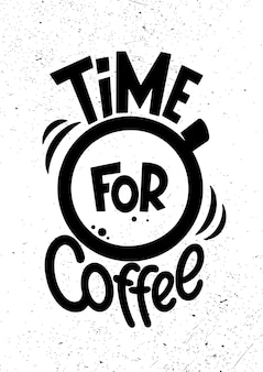 Time for coffee. vintage lettering poster. coffee quotes
