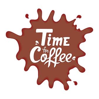コーヒー手描きの引用のための時間。カフェのレタリング。塗料汚れ