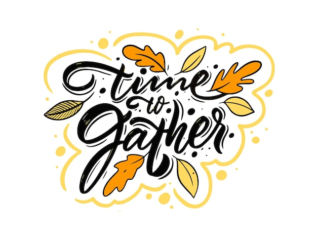 Time to gather hand drawn colorful lettering phrase