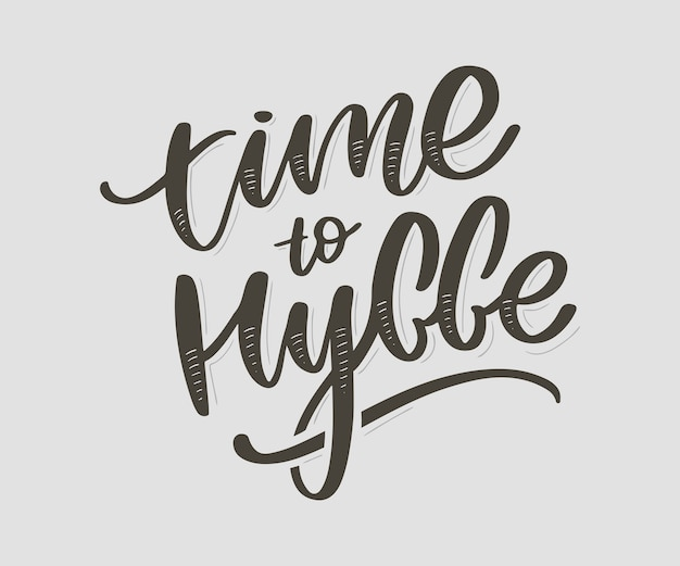 Time to hygge. inspirational quote. danish word hygge means coziness, relax and comfort. black lettering