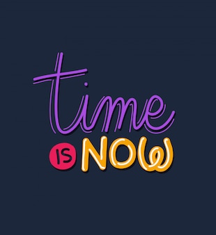 Time is now lettering