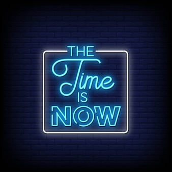 The time is now neon signs style text vector