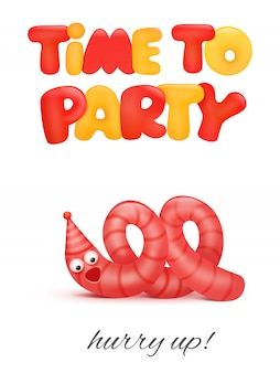 Time to party concept card with funny worm cartoon character. vector illustration