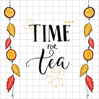 Time for tea hand lettering quote on squared background with hanging autumn leaves and oranges.