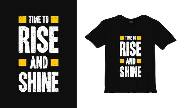 Время вставать и сиять типография дизайн футболки