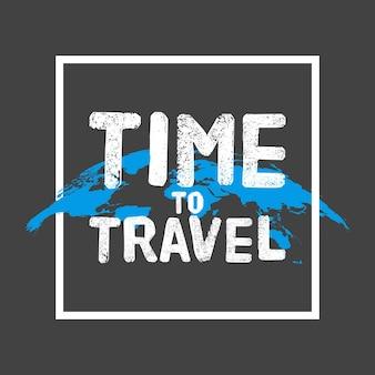 レタリングを旅行する時間。コンセプトポスター。灰色の黒の白いフレームで地球の背景をマップします。ベクトルイラスト。