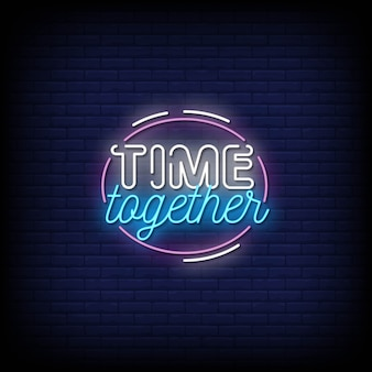 Time together neon signs style text