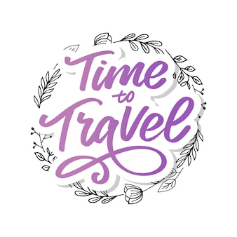 Time to travel lettering in floral wreath
