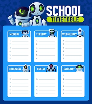 Timetable schedule with robots, school week lessons planner, vector background. school timetable schedule with chatbot droids, cartoon cyber ai aliens and robotic humanoids