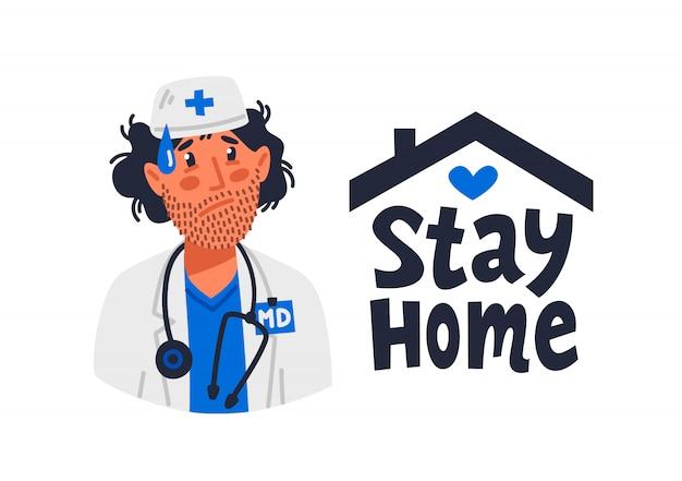 Усталый врач в медицинском белом халате и знак оставаться дома
