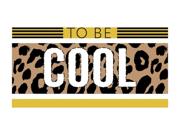 Быть крутым слоган на текстуре леопарда