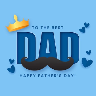 Самому лучшему папе счастливый текст дня отца с золотой короной, усами и бумажными сердечками на синем фоне.
