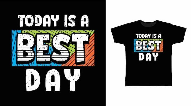 오늘은 최고의 날 타이포그래피 티셔츠 디자인 컨셉입니다