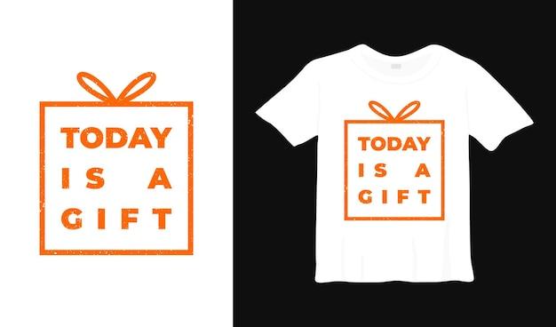 Сегодня подарок типография футболка дизайн