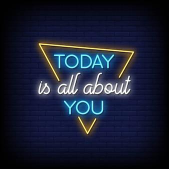 Сегодня все о вас, неоновая вывеска эффект текста