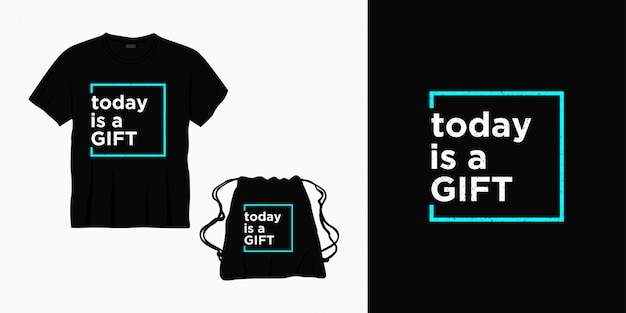 Today is a gift typography lettering design for t-shirt, bag or merchandise