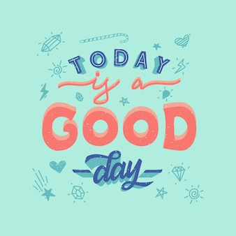 Today is a good day inspirational typography design