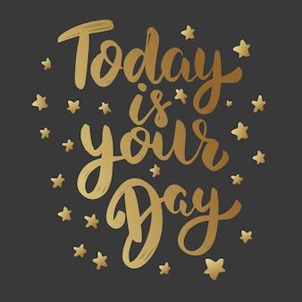 오늘은 너의 날이다. 레터링 문구는 흰색 배경에 고립입니다. 포스터, 메뉴,.