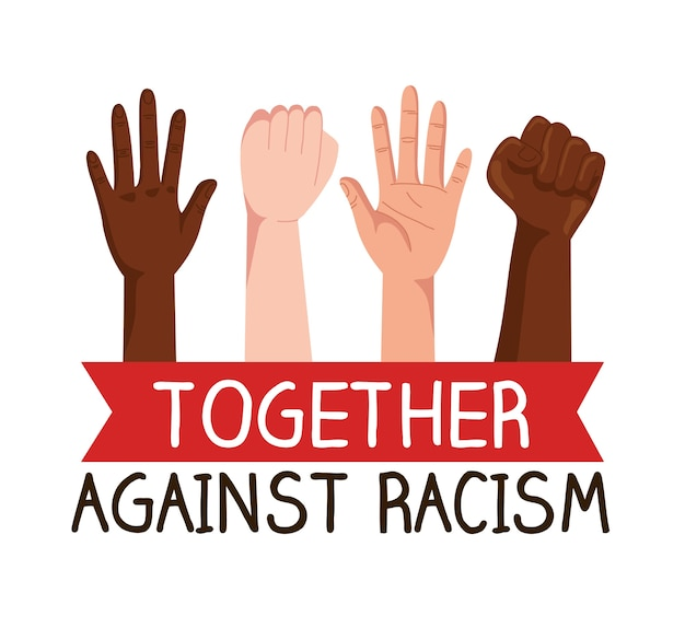 Together against racism, with hands in fist and open Premium Vector