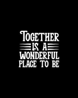 一緒にいるのは素晴らしい場所です。