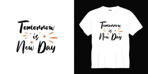 내일은 새로운 날 타이포그래피 티셔츠 디자인입니다