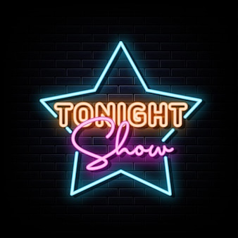 Tonight show neon signs vector design template neon style