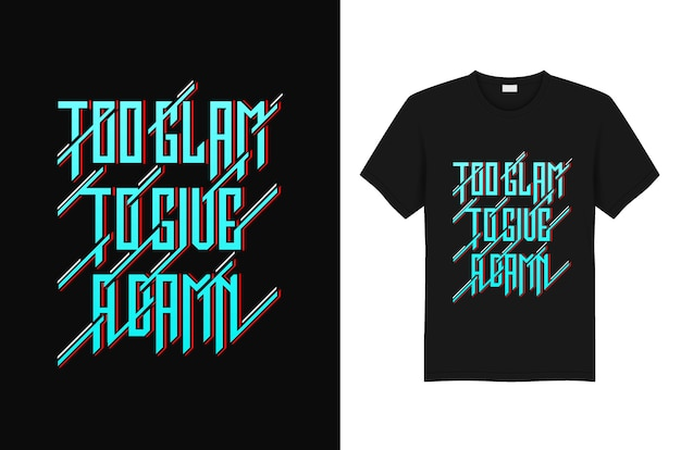 Too glam to give a damn t-shirt slogan and quote typography design