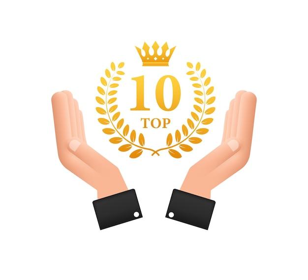 Top 10 label in hands. golden laurel wreath icon. vector stock illustration.
