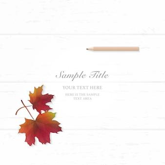 上面図エレガントな白い構成紙秋の赤いカエデの葉と木製の背景に鉛筆。