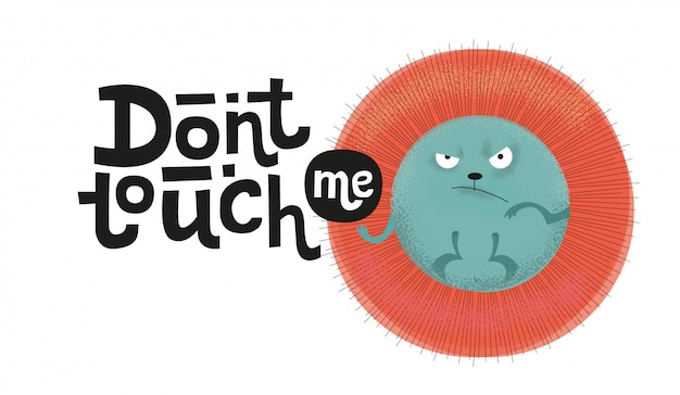 Don't touch me. funny, comical, black humor quote with angry hedgehog.