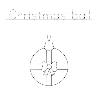 Trace the letters and color christmas ball. handwriting practice for kids.