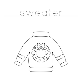 Trace the letters and color christmas sweater. handwriting practice for kids.