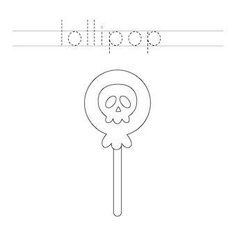 Trace the letters and color lollipop. handwriting practice for kids.