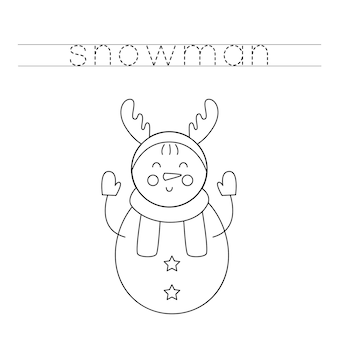Trace the letters and color snowman. handwriting practice for kids.