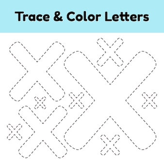 Trace line letter for kindergarten and preshool kids. write and color x.