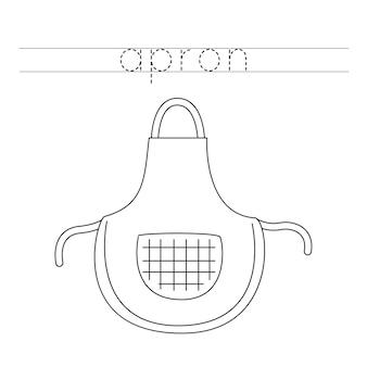 Trace the word. cartoon apron. handwriting practice for preschool kids.