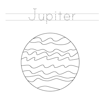 Trace the word. color jupiter planet. handwriting practice for preschool kids.