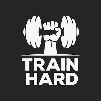 Train hard motivational poster or t-shirt design