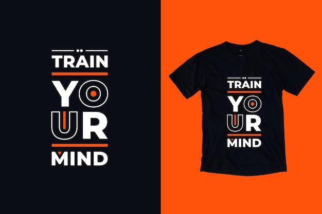あなたの心を訓練する現代のタイポグラフィ幾何学的な心に強く訴える引用符tシャツのデザイン