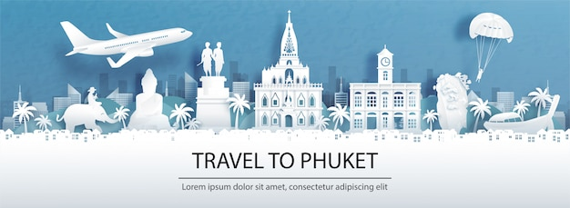 Travel advertising with travel to phuket, thailand concept with panorama view of city skyline and world famous landmarks in paper cut style.