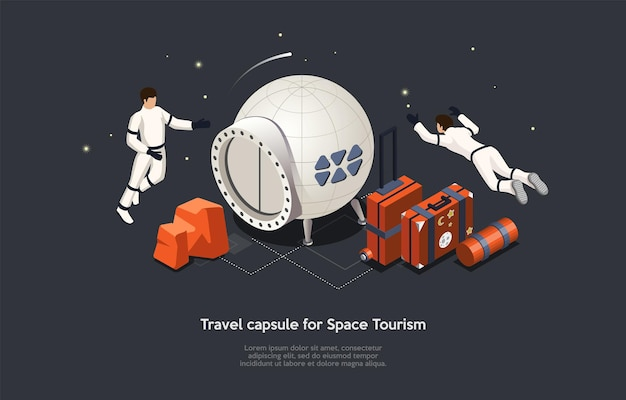 Travel capsule, space tourism, future cosmic travelling process and supplies conceptual illustration. isometric vector composition with characters and objects, cartoon 3d style. astronauts floating.